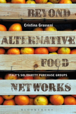 Cover of Beyond Alternative Food Networks: Italy's Solidarity Purchase Groups