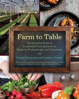 """Cover of """"Farm to Table: The Essential Guide to Sustainable Food Systems for Students, Professionals, and Consumers"""