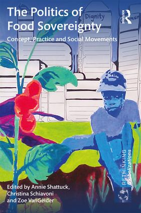 "Cover of ""The Politics of Food Sovereignty: Concept, Practice and Social Movements"""