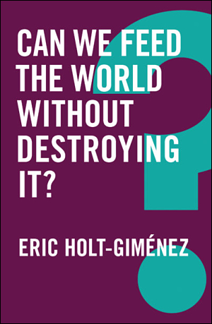 "Cover of ""Can We Feed the World Without Destroying It?"""